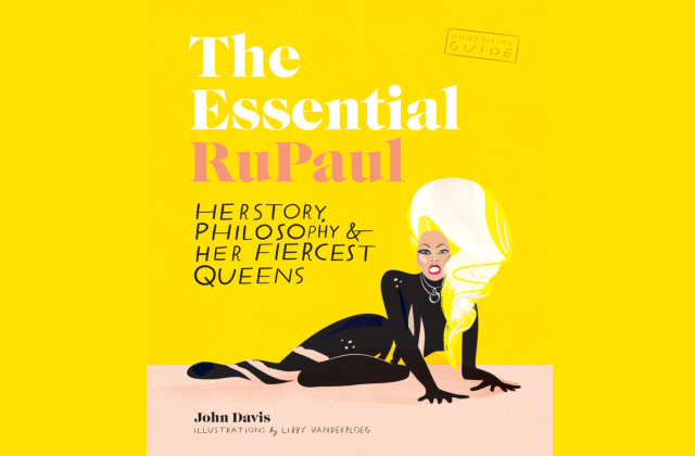 What to Read: 'The Essential RuPaul: Herstory, Philosophy & Her Fiercest Queens'