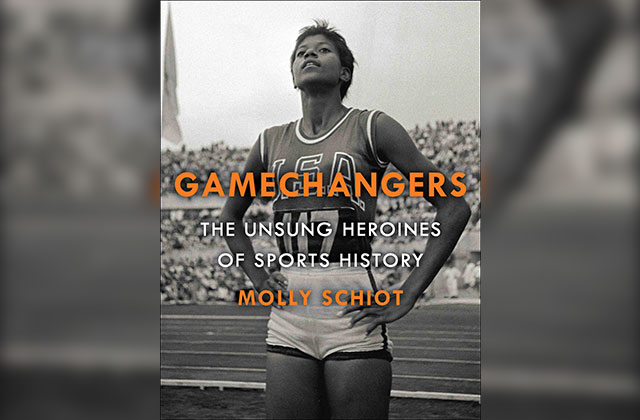 What to Read: 'Game Changers: The Unsung Heroines of Sports History'