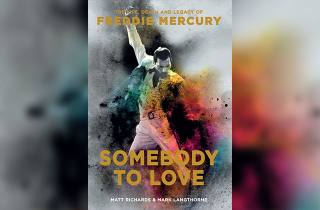 What to Read: 'Somebody to Love: The Life, Death and Legacy of Freddie Mercury'