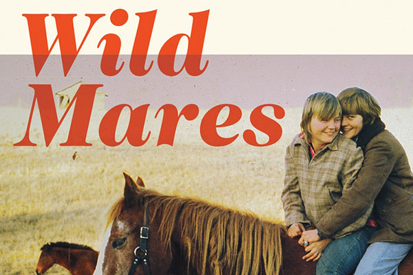 What to Read: 'Wild Mares: My Lesbian Back-to-The-Land Life'