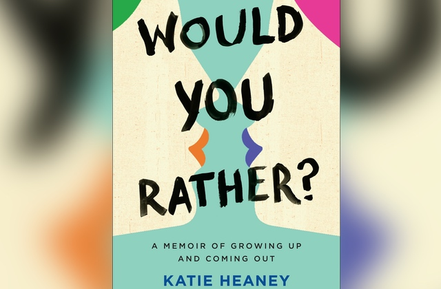 What to Read: 'Would You Rather? A Memoir of Growing Up and Coming Out'