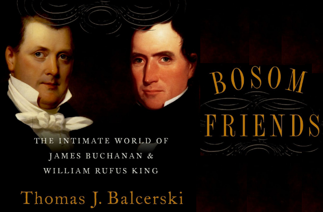 What To Read: The Intimate World of James Buchanan & William Rufus King