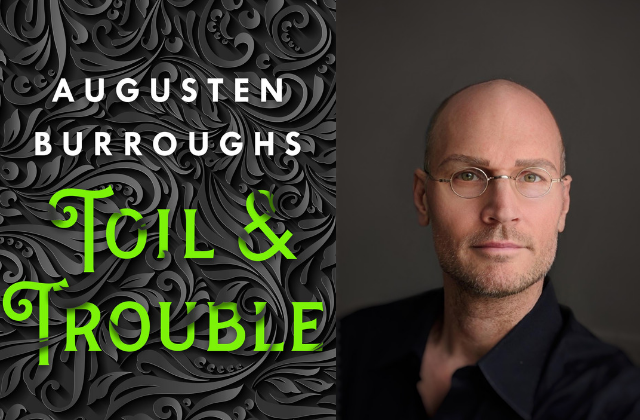 What To Read: 'Toil & Trouble' By Augusten Burroughs