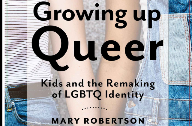 "What To Read: ""Growing Up Queer"" by Mary Robertson"