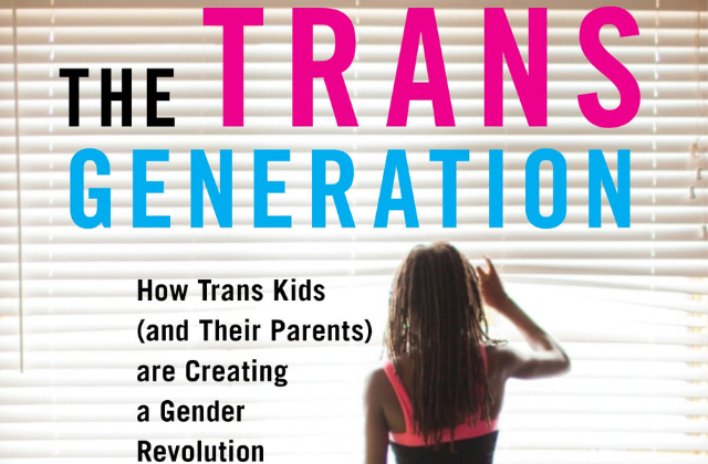 What To Read: 'The Trans Generation' by Ann Travers