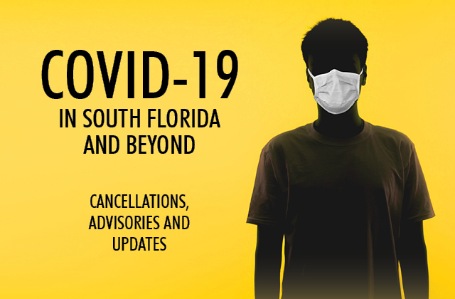 South Florida Coronavirus Updates, Landing Page, Cancellations