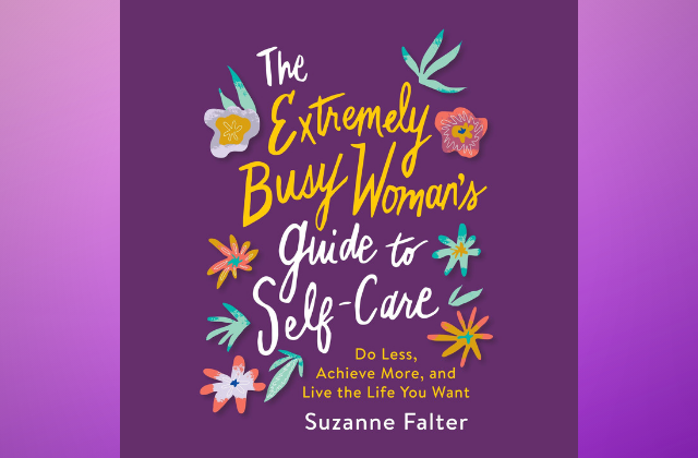 "What to Read: ""The Extremely Busy Woman's Guide to Self-Care"""