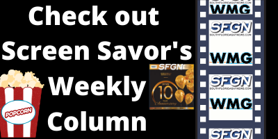 Check out Screen Savors Weekly Column