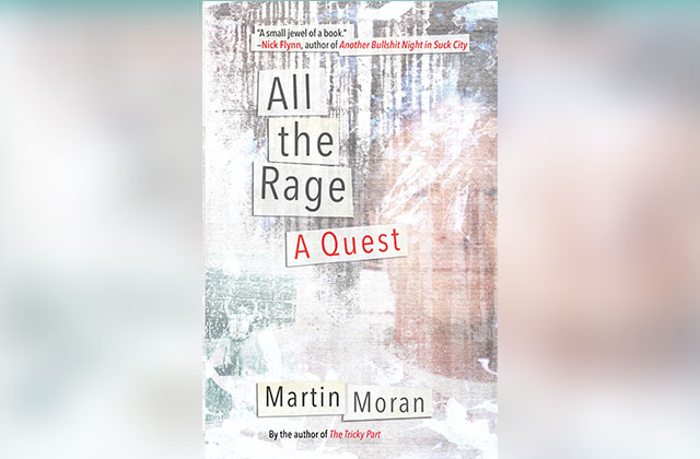 What to Read: 'All the Rage: A Quest' by Martin Moran