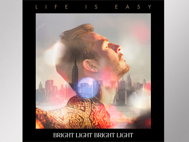 Music Review: Bright Light Bright Light - Life Is Easy