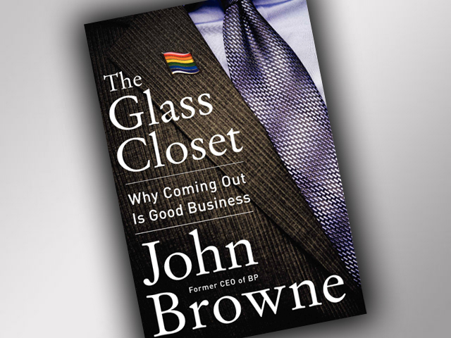 "Books: ""The Glass Closet: Why Coming Out is Good Business"" by John Browne"