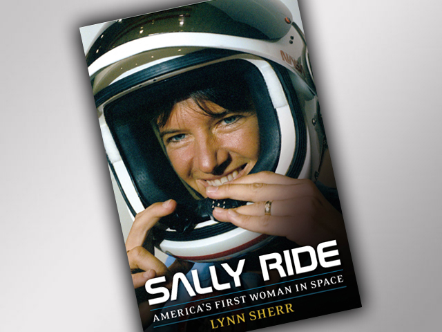 "Books: ""Sally Ride: America's First Woman in Space"" by Lynn Sherr"