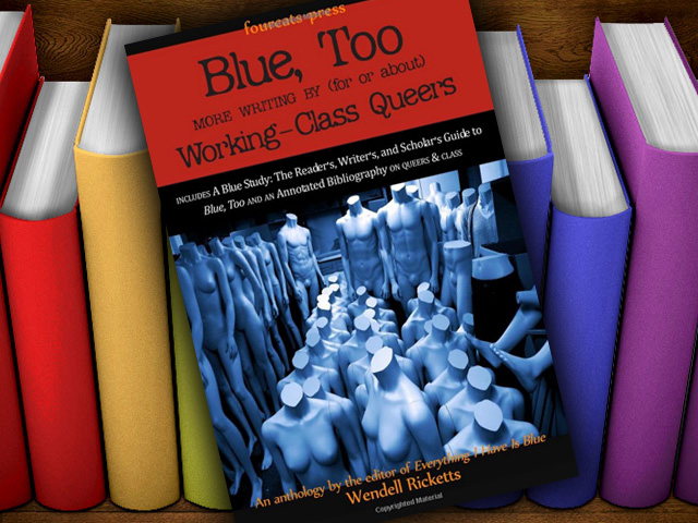 Column: The Book of the Year - 'Blue, Too, More Writing By (For or About) Working-Class Queers'
