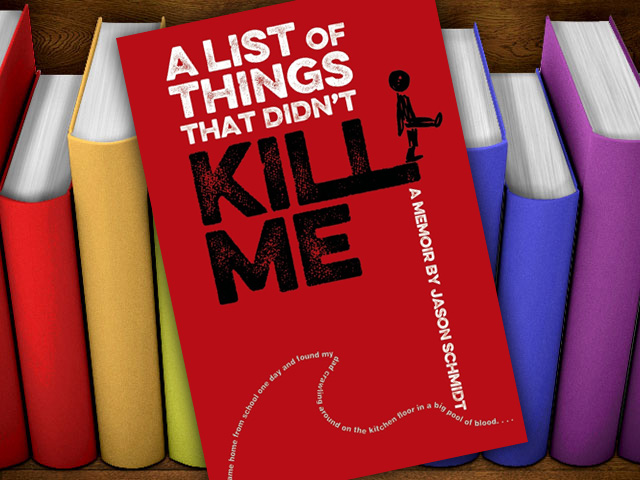 "Books: ""A List of Things That Didn't Kill Me"" by Jason Schmidt"