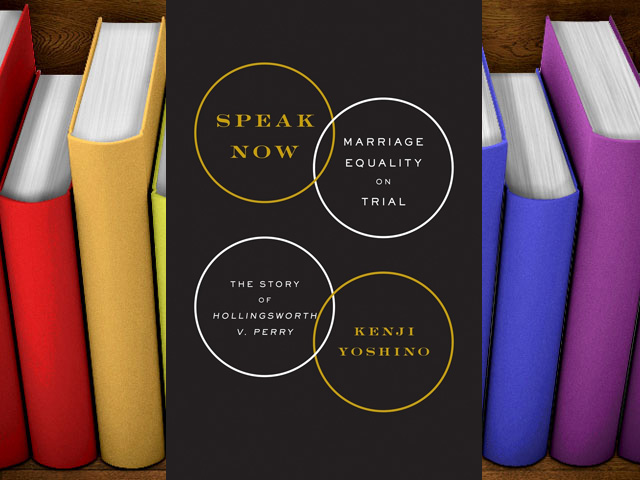 "Books: ""Speak Now: Marriage Equality on Trial"" by Kenji Yoshino"