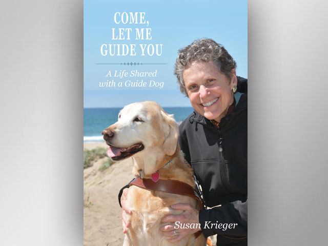 Column: Sociologist, Author Susan Krieger on Sharing Her Life with a Guide Dog