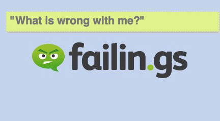 Failin.gs - What's wrong with me?